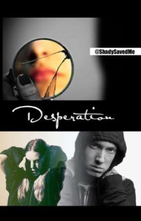 Desperation | Eminem by ShadySavedMe