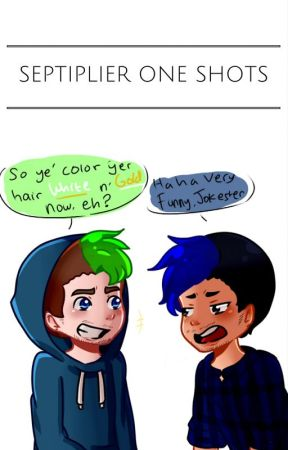 Septiplier One Shots by Maven9