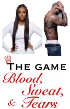 The Game: Blood, Sweat, & Tears by laila_duhh