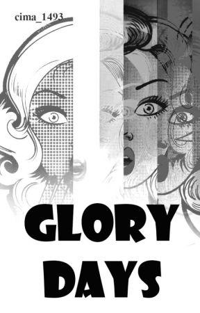 GLORY DAYS by cima_1493