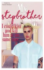 My Stepbrother - I could kiss and kill him at the same time. || Justin Bieber. by biebersbadgurl