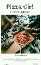 Pizza Girl 🍕 • Larriet Stylinson • by LarrieButera