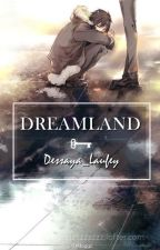 Dreamland by Dessaya_Laufey