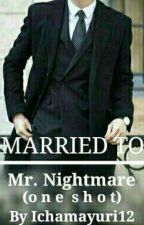 Married to Mr. Nightmare by ichamayuri12