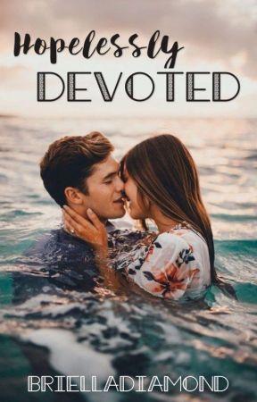 Hopelessly Devoted by BriellaDiamond