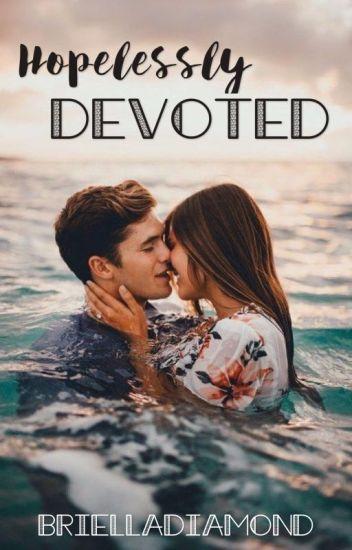 •Hopelessly Devoted•