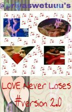 MANAN - LOVE Never Loses  #version 2.0  by priyaswetuuu