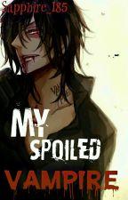 My Spoiled Vampire by Sapphire_185