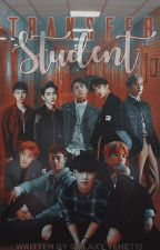 Transfer Student | EXO FANFICTION [SLOW UPDATE] by Galaxy_Yehet13