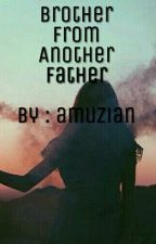 Brother From Another Father by amuzian
