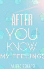 AFTER YOU KNOW MY FEELINGS by salsabilalif