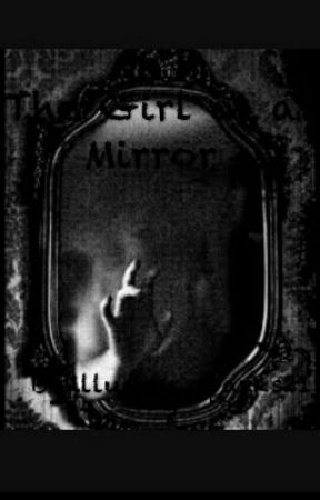 The Girl in The Mirror by illusion_sparks212