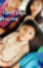 funny jokes tagalog  by KhianKhianRamiro8