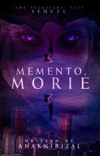 MEMENTO, MORIE (TPT Sequel, soon) by AnakniRizal