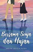 Bersama Senja dan Hujan (On Going) by helfajesicaputry