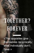 Together? Forever [English translation] by xanagreenx