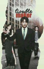 Trouble Maker + J.J.K by JungYoon_97