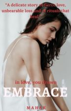 Embrace | in love, you drown by bloomingelegant