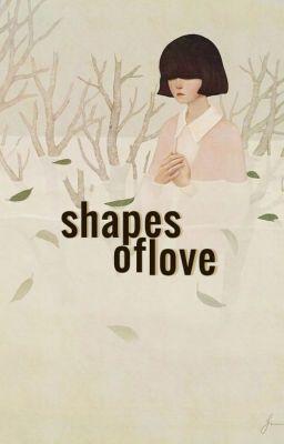 Đọc truyện Shapes of Love    JinGa ft. Bangtan