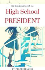 My Relationship With The high School President (GXG) by PerfectBlue18
