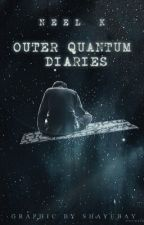 Outer Quantum Diaries by thebooknebula
