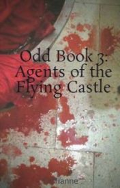 Odd Book 3: Agents of the Flying Castle by Teffianne