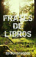 Frases de Libros by patata0000