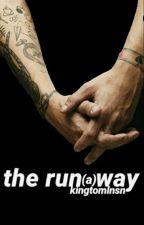 the run(a)way  by kingtomlnsn