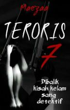 TERORIS 7 (Completed) by Maezaa