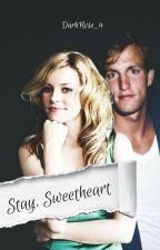 Stay, Sweetheart by DarkRose_4