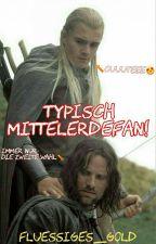Typisch Mittelerdefan (Beendet) by autumnliv_