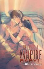 Vampire Love #1 : Bearing a Vampire Baby?! ✔️Completed by Im_So_Inlove
