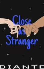 Close As Strangers by tridian_
