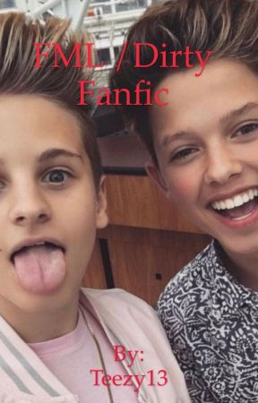 FML /dirty fanfic/ft Mark Thomas,Jacob Sartorius ,Brandon Rowland and more😏 by Teezy13