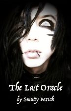 The Last Oracle by SmuttyPariah