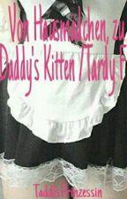 Von Hausmädchen, zu Daddy's Kitten /Tardy FF by TaddlsPrinzessin