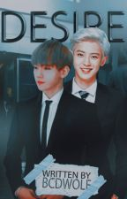 Desire | Chanbaek by bcdwolf