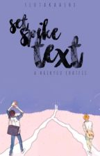 set, spike, text ♕ hq chatfic by slutakaashi