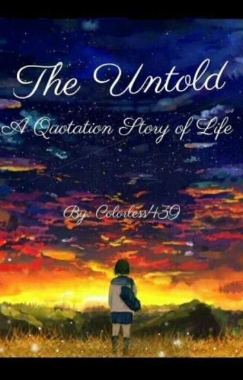 The Untold: A Quotation Story Of Life - Untitled - Wattpad