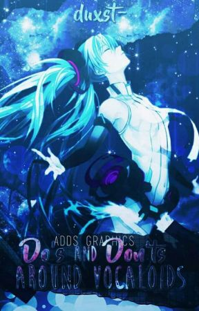 Do's And Don'ts Around Vocaloids by duxst-