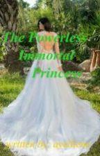The Powerless Immortal Princess  by ayelliene