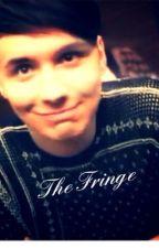 The fringe ( Dan X reader ) by ThatAwkwardPotatoDot