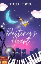 Destiny's Heart #Wattys2017 by WeirdyGurl