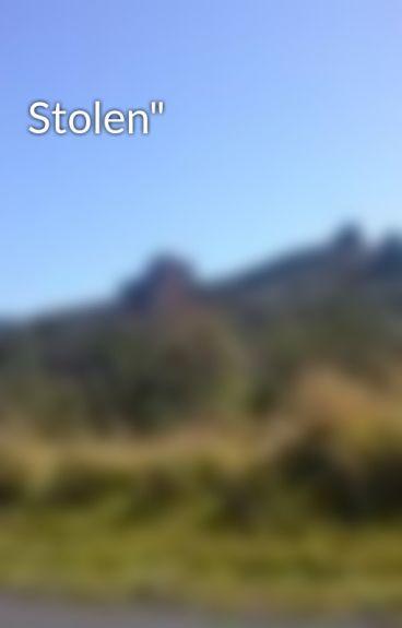 "Stolen"" by Mygypsy"