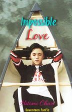 Impossible  (SVT/Vernon Fanfic) by HitomiPark