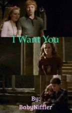I Want You -Romione by BabyNiffler