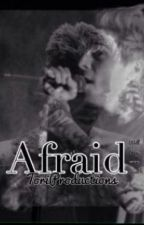 Afraid (A Neighbourhood/ Jesse Rutherford fanfic) by ToriProductions