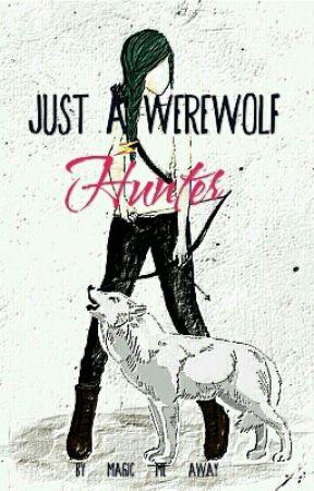 Just A Werewolf Hunter  by Magic_Me_Away