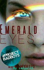 Emerald Eyes #Wattys2017 by Sanya135
