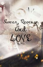 SWEAR, REVENGE AND LOVE by Jeon_Mia